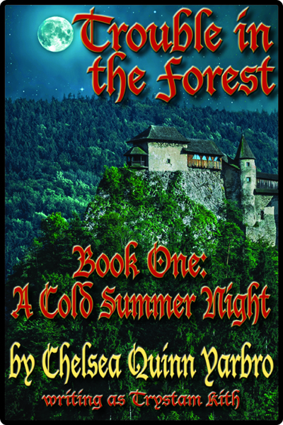 Trouble In The Forest A Cold Summer Night By Chelsea Quinn Yarbro Ebook Event Horizon Publishing Group